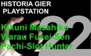 Kikuni Masahiko Jirushi Warau Fukei Sen Pachi Slot Hunter - Historia Gier PlayStation
