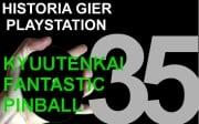 Kyuutenkai Fantastic Pinball - Historia Gier PlayStation