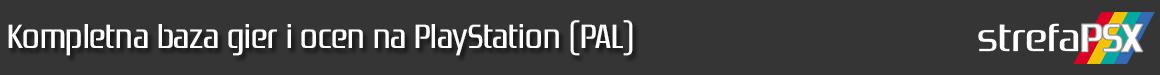 baza header 4 - KOMPLETNA BAZA GIER WYDANYCH W SYSTEMIE PAL (EUROPA) NA PIERWSZE PLAYSTATION