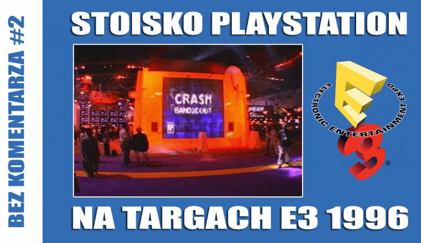 e3 1996 850x491 - Bez komentarza #2 – Stoisko PlayStation na targach E3 1996 + napisy PL
