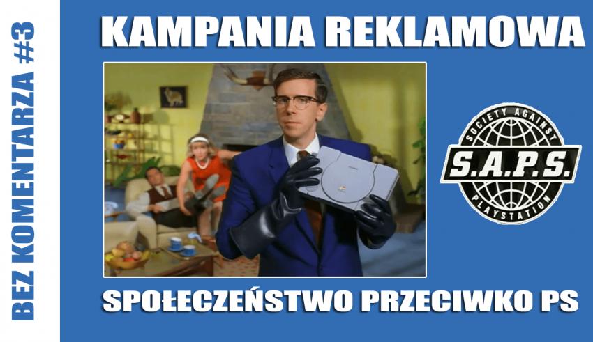 """saps3 850x491 - Bez komentarza #3 - Reklama """"Społeczeństwo Przeciwko PlayStation"""" + napisy PL"""