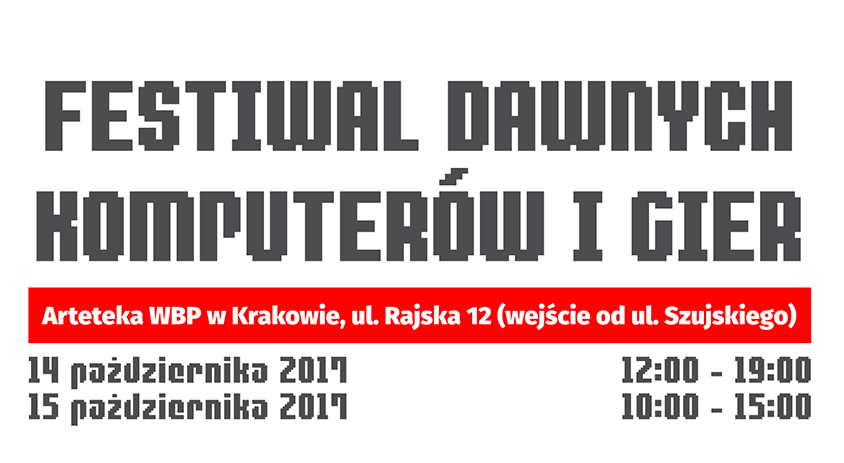 festiwal dawne komputery gry - Festiwal Dawnych Komputerów i Gier - Kraków 2017