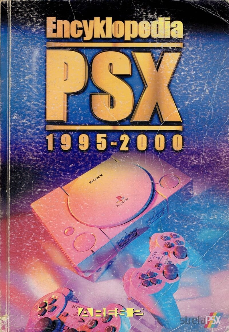 """encyklopedia2 psx 1995 2000 01 - """"Encyklopedia PSX 1995-2000"""" i krótki wywiad z jej twórcą"""